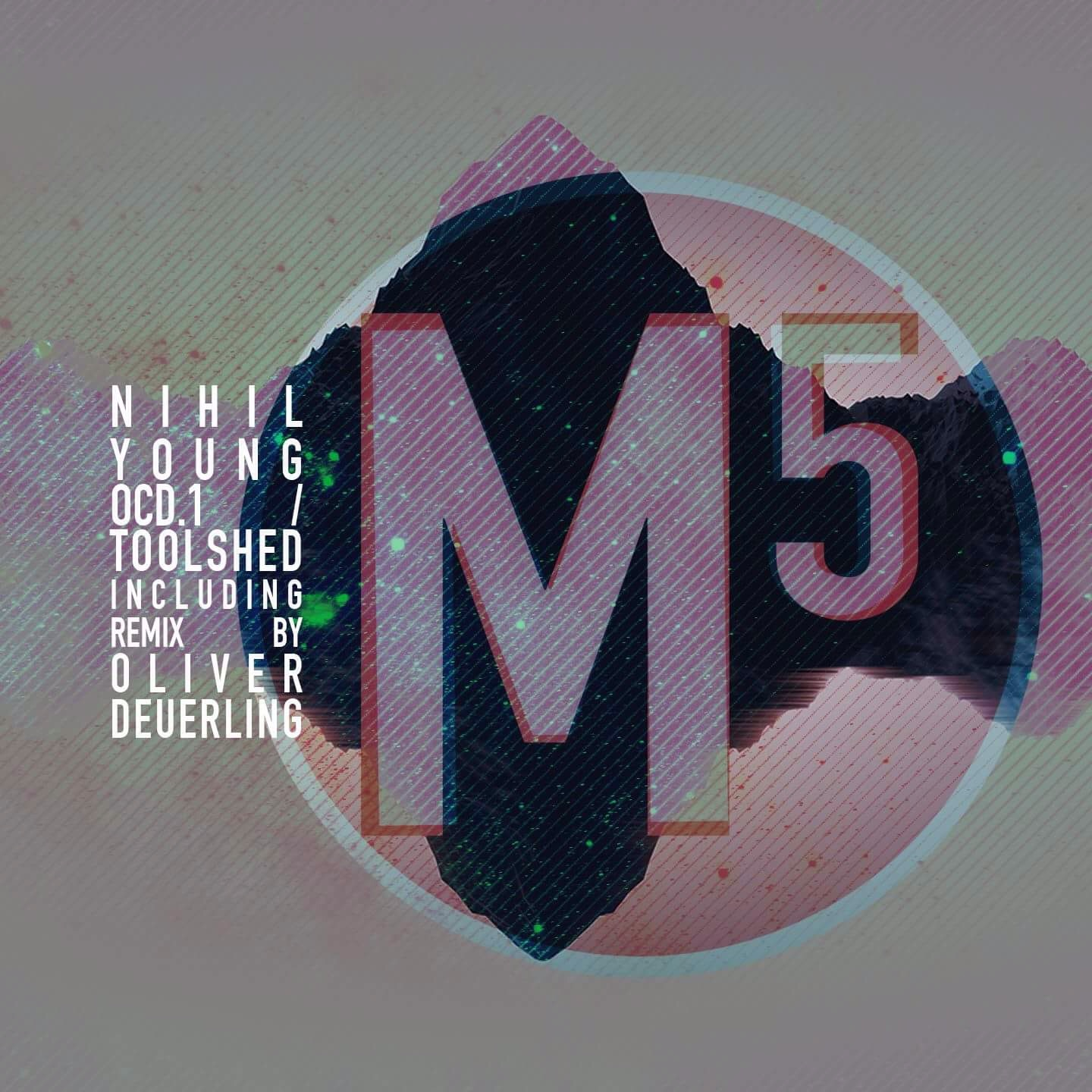 M5R001 - Nihil Young/Less Hate - OCD.1/Toolshed - w/ Oliver Deuerling Remix